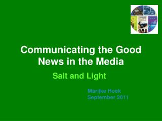 Communicating the Good News in the Media