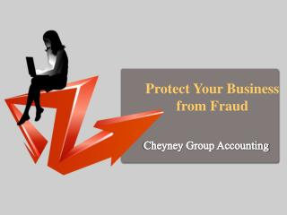 Cheyney Group Accounting: Protect Your Business from Fraud