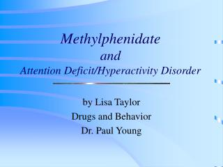 Methylphenidate and Attention Deficit/Hyperactivity Disorder