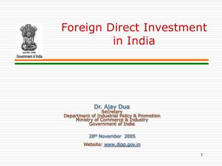 Dr. Ajay Dua Secretary Department of Industrial Policy & Promotion Ministry of Commerce & Industry