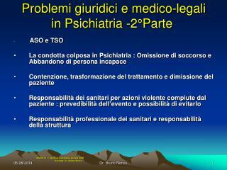 Problemi giuridici e medico-legali in Psichiatria -2°Parte
