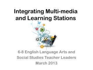 Integrating Multi-media  and Learning Stations