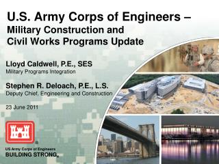 U.S. Army Corps of Engineers    Military Construction and Civil Works Programs Update