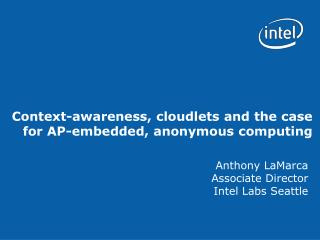 Context-awareness, cloudlets and the case for AP-embedded, anonymous computing