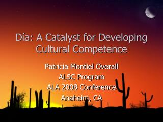 Día: A Catalyst for Developing  Cultural Competence