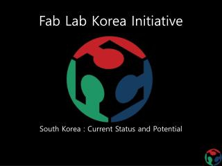 Fab  Lab Korea Initiative