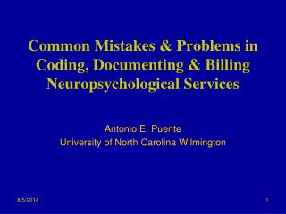 Common Mistakes & Problems in Coding, Documenting & Billing  Neuropsychological Services