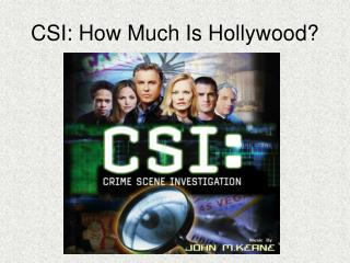 CSI: How Much Is Hollywood?