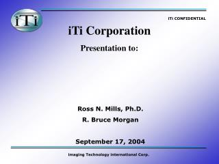 Ross N. Mills, Ph.D. R. Bruce Morgan September 17, 2004