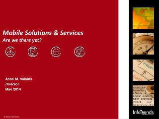 Mobile Solutions & Services  Are we there yet?