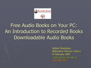Free Audio Books on Your PC: An Introduction to Recorded Books Downloadable Audio Books