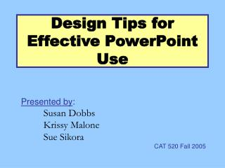 Design Tips for Effective PowerPoint Use