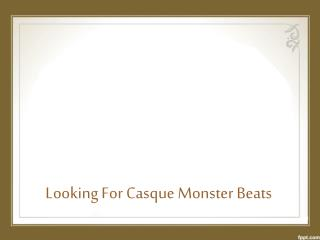 Looking For Casque Monster Beats