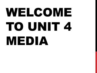 Welcome to Unit 4 Media