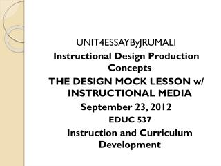 UNIT4ESSAYByJRUMALI Instructional Design Production  Concepts