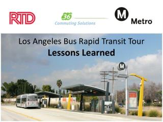 Los Angeles Bus Rapid Transit Tour Lessons Learned