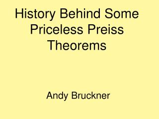 History Behind Some Priceless Preiss Theorems