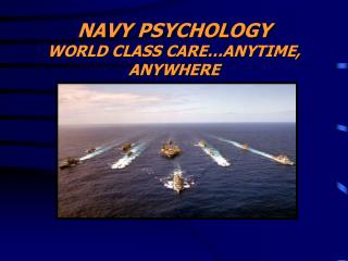NAVY PSYCHOLOGY WORLD CLASS CARE…ANYTIME, ANYWHERE
