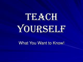 Teach Yourself