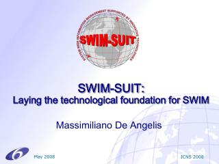 SWIM-SUIT: Laying the technological foundation for SWIM