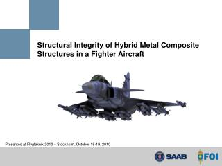 Structural Integrity of Hybrid Metal Composite Structures in a Fighter Aircraft