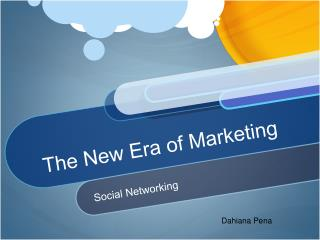 The New Era of Marketing