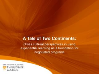 A Tale of Two Continents: