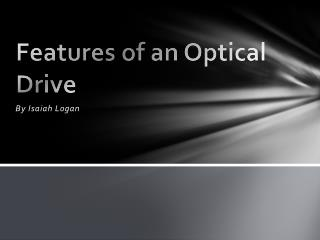 Features of an Optical Drive