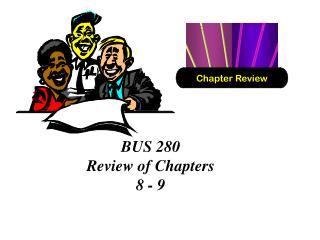BUS 280 Review of Chapters  8 - 9