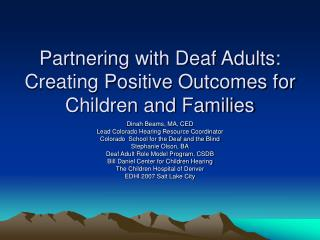 Partnering with Deaf Adults: Creating Positive Outcomes for Children and Families