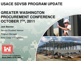 USACE SDVSB PROGRAM UPDATE GREATER WASHINGTON PROCUREMENT CONFERENCE OCTOBER 7 TH , 2011