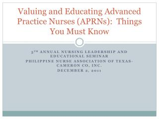Valuing and Educating Advanced Practice Nurses APRNs:  Things You Must Know