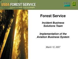 Forest Service Incident Business  Solutions Team Implementation of the Aviation Business System