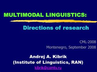 MULTIMODAL LINGUISTICS:  Directions of research