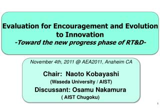 Evaluation for Encouragement and Evolution  to Innovation -Toward the new progress phase of RT&D-