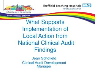 What Supports Implementation of Local Action from  National Clinical Audit Findings