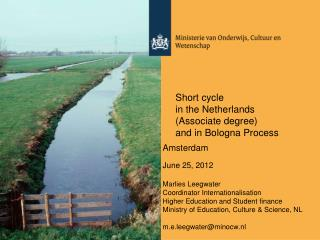 Short cycle  in the Netherlands  (Associate degree) and in Bologna Process
