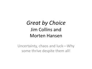 Great by Choice Jim Collins and  Morten Hansen
