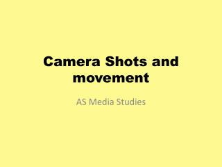 Camera Shots and movement