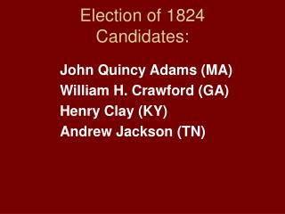 Election of 1824 Candidates: