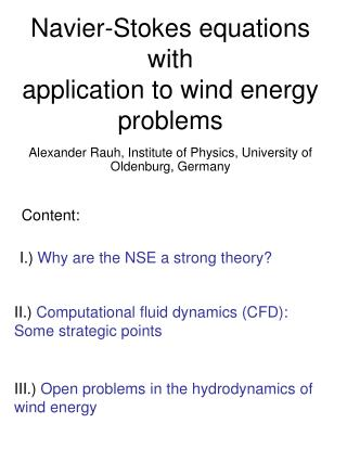 Navier-Stokes equations with application to wind energy problems