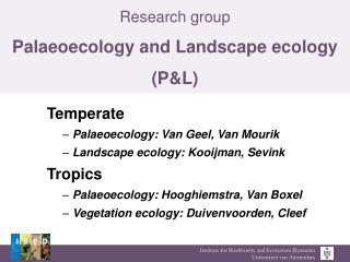 Research group Palaeoecology and Landscape ecology (P&L)