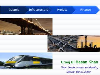 Urooj ul Hasan  Khan Team Leader Investment Banking Meezan  Bank Limited