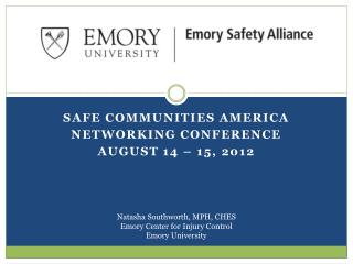 Safe Communities America  Networking Conference August 14 – 15, 2012