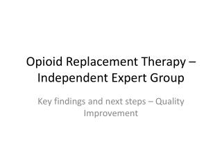 Opioid Replacement Therapy – Independent Expert Group