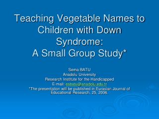 Teaching Vegetable Names to Children with Down Syndrome: A Small Group Study *