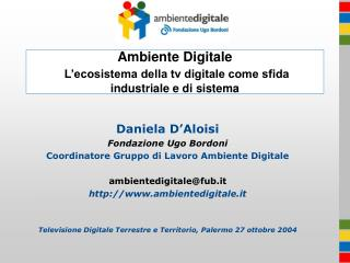 Ambiente Digitale L'ecosistema della tv digitale come sfida industriale e di sistema