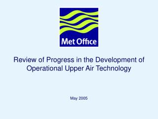 Review of Progress in the Development of Operational Upper Air Technology