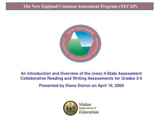 The New England Common Assessment Program (NECAP)