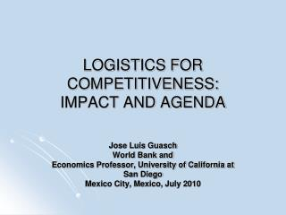 LOGISTICS FOR COMPETITIVENESS:  IMPACT AND AGENDA